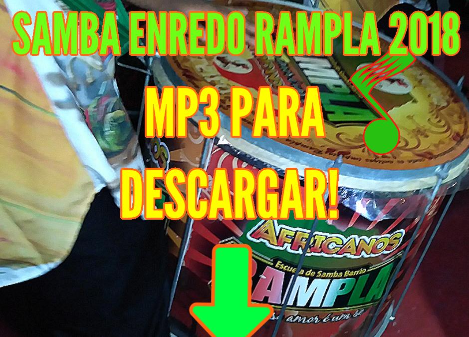 Samba Enredo Rampla 2018 en MP3 para descargar a tu celular, pendrive o lo que quieres!